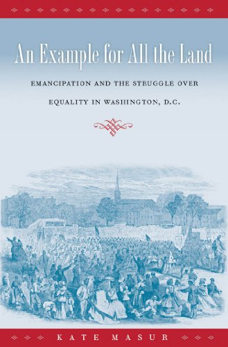 9780807872666: An Example for All the Land: Emancipation and the Struggle over Equality in Washington, D.C.