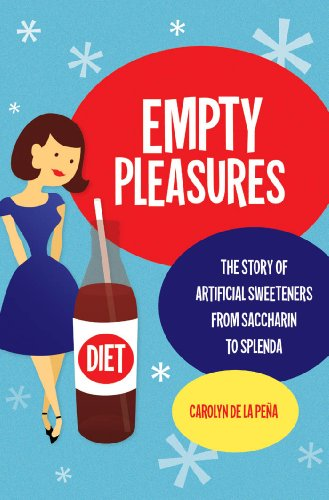 9780807872741: Empty Pleasures: The Story of Artificial Sweeteners from Saccharin to Splenda