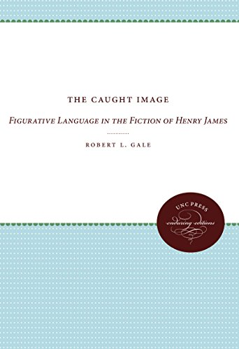 9780807873687: The Caught Image: Figurative Language in the Fiction of Henry James