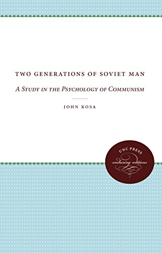 Two Generations of Soviet Man: A Study in the Psychology of Communism: John Kosa