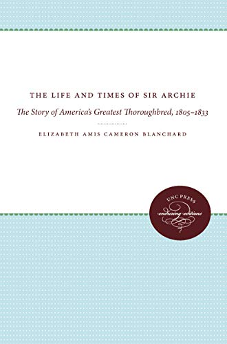 Life and Times of Sir Archie: The: Blanchard, Elizabeth Amis