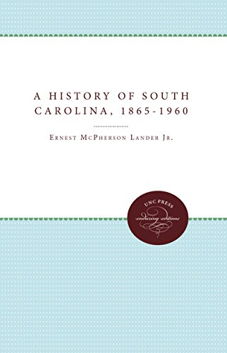 A History of South Carolina, 1865-1960 Unc: Ernest McPherson Lander