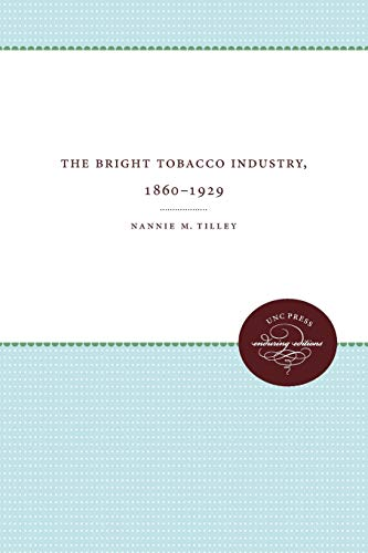 The Bright Tobacco Industry, 1860-1929