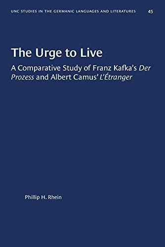 "9780807880456: Urge to Live: Comparative Study of Franz Kafka's ""Der Prozess"" and Albert Camus' ""L'Etranger"" (Study in Germanic Language & Literature)"