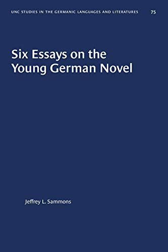 Six Essays on the Young German Novel (Study in Germanic Language & Literature) (0807880752) by Sammons, Jeffrey L.