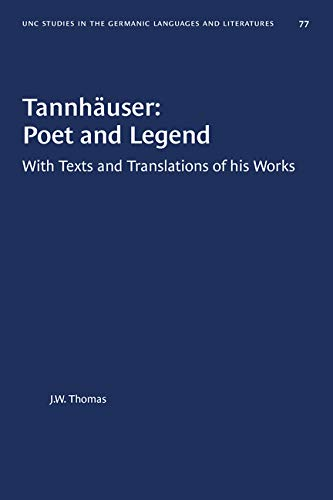 9780807880777: Tannhauser, Poet and Legend: With Texts and Translations of His Works (Study in Germanic Language & Literature) (English and German Edition)