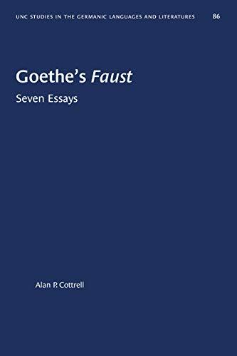 GOETHE'S FAUST: Seven Essays.: Cottrell, Alan P.