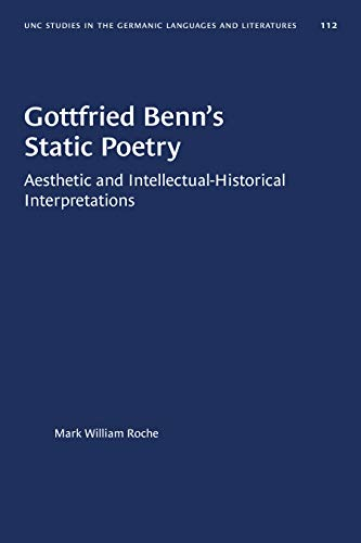 9780807881125: Gottfried Benn's Static Poetry: Aesthetic and Intellectual-Historical Interpretations (University of North Carolina Studies in Germanic Languages and Literature, 112)