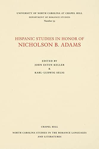 Hispanic Studies in Honor of Nicholson B.: Keller, John Esten