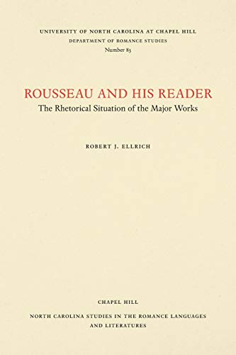 Rousseau and His Reader: The Rhetorical Situation of the Majo: Robert Ellrich