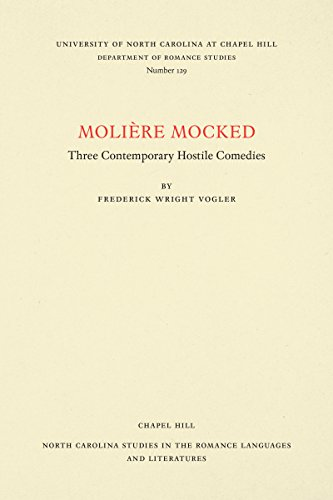 Moliere Mocked. Three Contemporary Hostile Comedies : Frederick Wright; Et