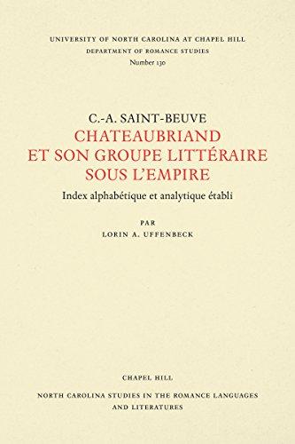 9780807891308: C.-A. Sainte-Beuve: Chateaubriand et son groupe litteraire sous l'Empire : Index alphabetique et analytique, (University of North Carolina) (North ... Languages and Literatures) (French Edition)