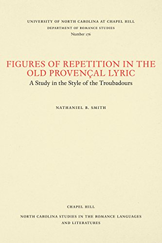 Figures of repetition in the old Provencal lyric: A study in the style of the troubadours