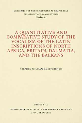 9780807891803: A Quantitative and Comparative Study of the Vocalism of the Latin Inscriptions of North Africa, Britain, Dalmatia, and the Balkans (North Carolina Studies in the Romance Languages and Literatures)