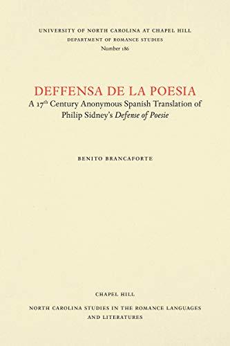 Deffensa de la poesia: A 17th century anonymous Spanish translation of Philip Sidney's Defence...