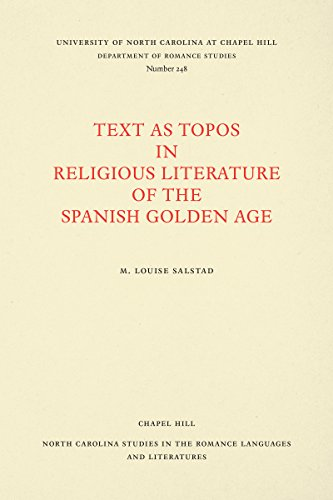 Text As Topos in Religious Literature of the Spanish Golden Age, university of North Carolina at ...