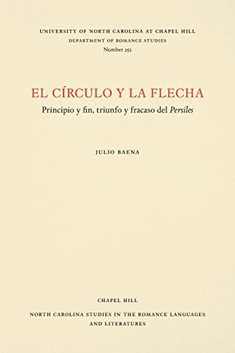 El Circulo Y LA Flecha: Principio Y: Baena, Julio