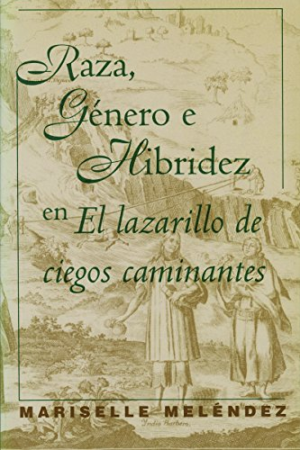 9780807892688: Raza, Genero E Hibridez En El Lazarillo de Ciegos Caminantes (North Carolina Studies in the Romance Languages and Literatures) (Spanish Edition)