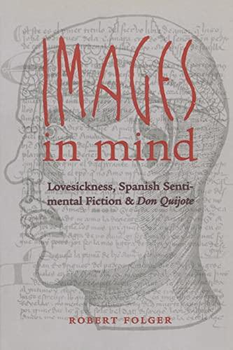 Images in Mind: Lovesickness, Spanish Sentimental Fiction,: Folger, Robert