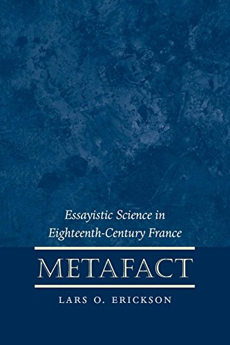 Metafact: Essayistic Science in Eighteenth Century France (Paperback): Lars O. Erikson