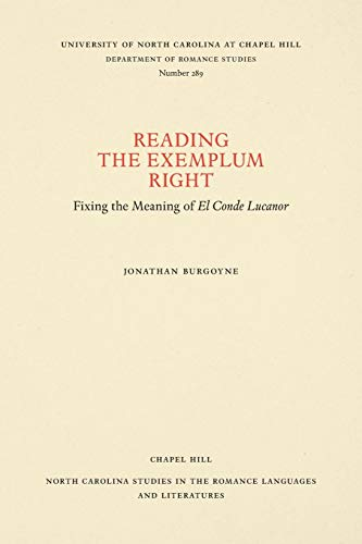 Reading the Exemplum Right: Fixing the Meaning of El Conde Lucanor (North Carolina Studies in the ...