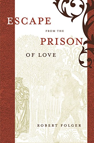 Escape from the Prison of Love: Caloric Identities and Writing Subjects in Fifteenth-Century Spain ...