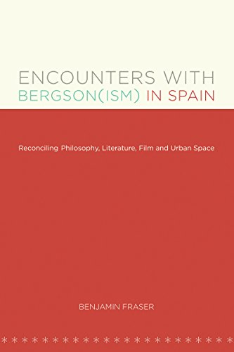 9780807892992: Encounters with Bergson(ism) in Spain: Reconciling Philosophy, Literature, Film and Urban Space (North Carolina Studies in the Romance Languages and Literatures)