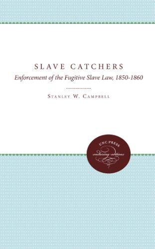 9780807896327: The Slave Catchers: Enforcement of the Fugitive Slave Law, 1850-1860 (Unc Press Enduring Editions)
