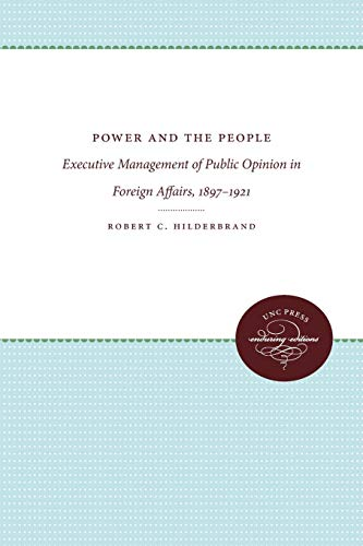 9780807896853: Power and the People: Executive Management of Public Opinion in Foreign Affairs, 1897-1921 (Supplementary Volumes to The Papers of Woodrow Wilson)