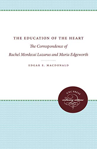9780807897171: The Education of the Heart: The Correspondence of Rachel Mordecai Lazarus and Maria Edgeworth