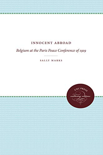 9780807897201: Innocent Abroad: Belgium at the Paris Peace Conference of 1919
