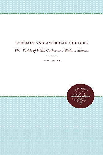 9780807897560: Bergson and American Culture: The Worlds of Willa Cather and Wallace Stevens (Enduring Editions)