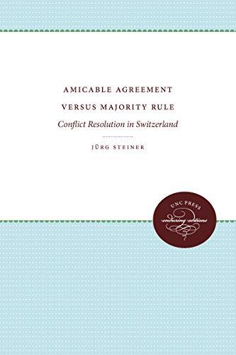 9780807897867: Amicable Agreement Versus Majority Rule: Conflict Resolution in Switzerland