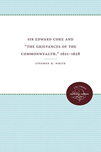 9780807898079: Sir Edward Coke and 'The Grievances of the Commonwealth,' 1621-1628 (Studies in Legal History)