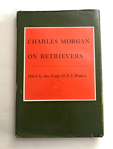 9780807900260: Charles Morgan on Retrievers
