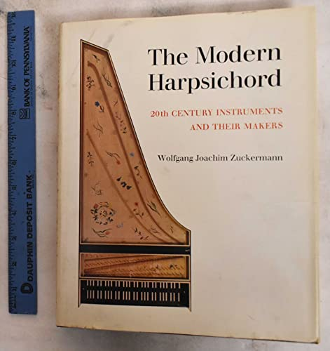 9780807901656: The modern harpsichord;: Twentieth century instruments and their makers