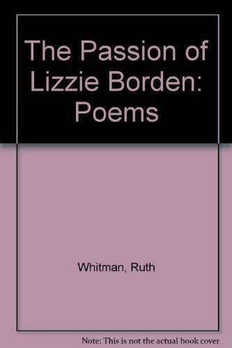 The Passion of Lizzie Borden: Poems: Whitman, Ruth