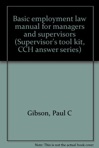 9780808001904: Basic employment law manual for managers and supervisors (Supervisor's tool kit, CCH answer series)