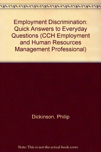 Employment Discrimination: Quick Answers to Everyday Questions: Philip Dickinson