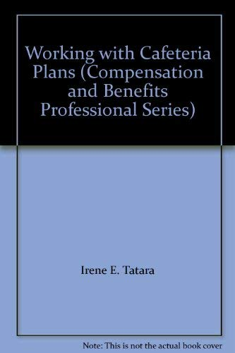 9780808002475: Working with Cafeteria Plans (Compensation and Benefits Professional Series)