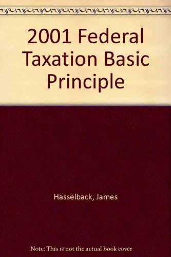 2001 Federal Taxation Basic Principles: Hasselback, James; Harmelink, Philip J.; Smith, Ephraim