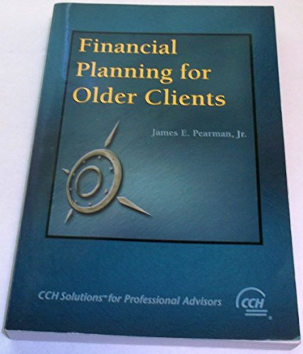 9780808005315: Financial planning for older clients (CCH solutions for professional advisors)