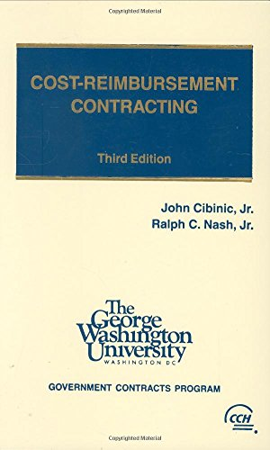Cost-Reimbursement Contracting, Hardbound (Third Edition): Jr., Ralph C.