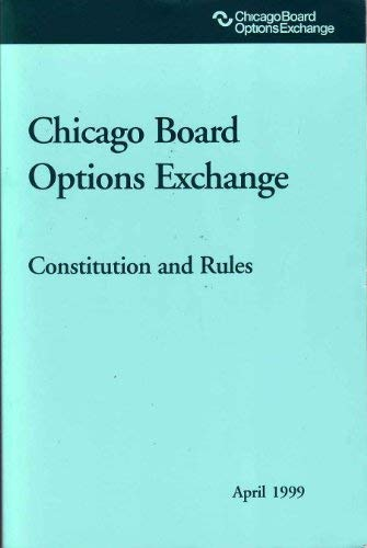 9780808008354: Chicago Board Options Exchange Constitution & Rules, May 2002