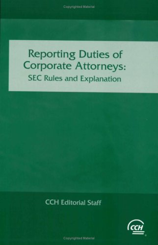 9780808009597: Reporting Duties of Corporate Attorneys: Sec Rules & Explanation