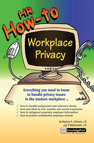 HR How To: Workplace Privacy: Marjorie A. Johnson,