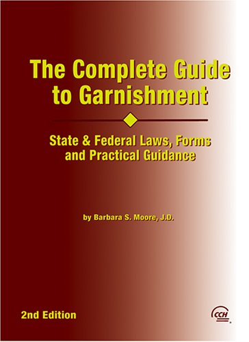 9780808010036: Complete Guide to Garnishment: State and Federal Laws, Forms and Practical Guidance