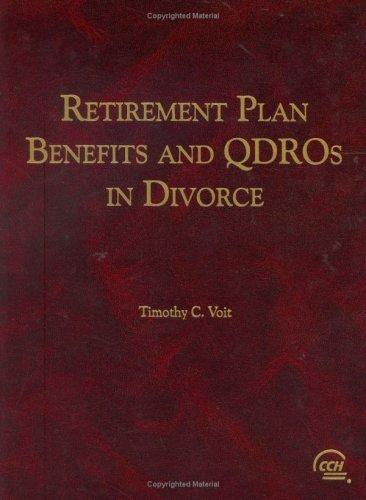 9780808011231: Retirement Plan Benefits and QDROs in Divorce