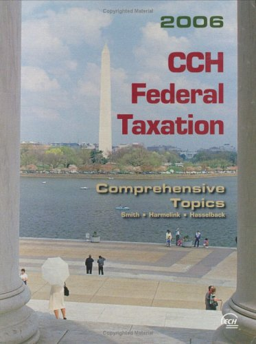 9780808012948: CCH Federal Taxation: Comprehensive Topics (2006)