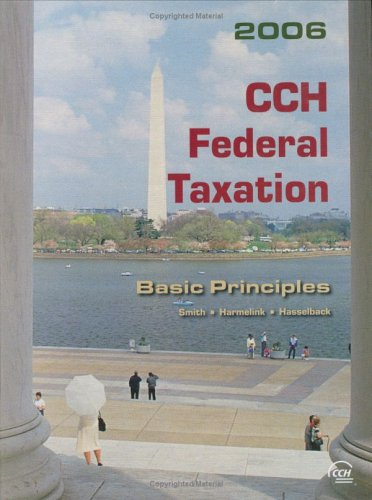 9780808012955: CCH Federal Taxation: Basic Principles (2006)